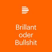 Brillant oder Bullshit!? Das Wochenchaos - Deutschlandfunk Kultur