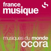 France Musique - Musiques du monde - Ocora