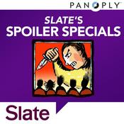 Slate\'s Spoiler Specials