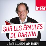 Sur les épaules de Darwin - France Inter