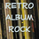 Retro Album Rock