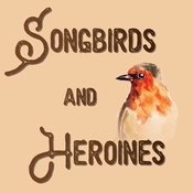 songbirds and heroines