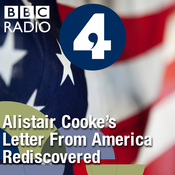 Letter from America by Alistair Cooke: Alistair Cooke\'s Letter from America Rediscovered