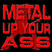 metal-up-your-ass