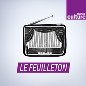 Feuilleton - France Culture
