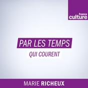 Par les temps qui courent - France Culture