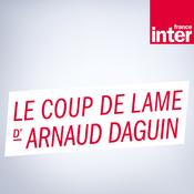France Inter - Le coup de lame d\'Arnaud Daguin